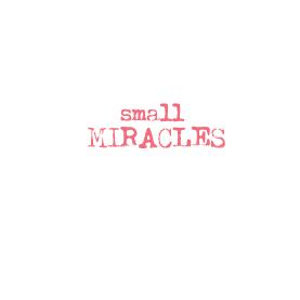 Small-miracles!